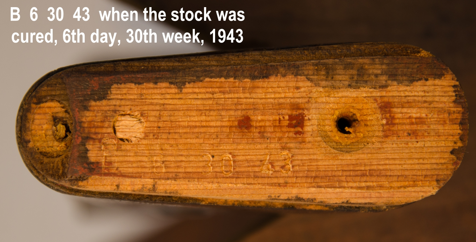 butt end of stock showing cure date of 6th day, 30th week, 1943